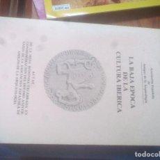 Libros de segunda mano: LA BAJA EPOCA DE LA CULTURA IBÉRICA. Lote 122065679
