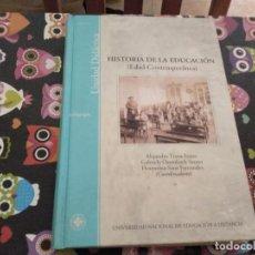 Libros de segunda mano: ESPECTACULAR TOMO HISTORIA DE LA EDUCACION EN LA EDAD CONTEMPORANEA 2002 TIANA,OSSENBACH,SANZ. Lote 122115183