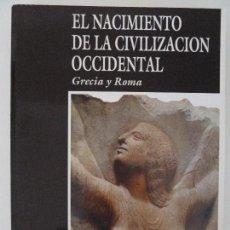 Libros de segunda mano: EL NACIMIENTO DE LA CIVILIZACIÓN OCCIDENTAL. GRECIA Y ROMA. ED. LABOR. AÑO 1992. Lote 122136923