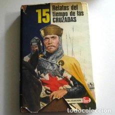 Libros de segunda mano: 15 RELATOS DEL TIEMPO DE LAS CRUZADAS LIBRO HISTORIA FHER CONQUISTA JERUSALÉN CRUZADOS TIERRA SANTA. Lote 122581299