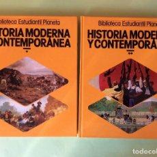 Libros de segunda mano: HISTORIA MODERNA Y CONTEMPORÁNEA TOMOS- 1 Y 2. Lote 122584051