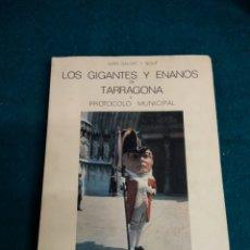 Libros de segunda mano: LOS GIGANTES Y ENANOS DE TARRAGONA Y PROTOCOLO MUNICIPAL .- JUAN SALVAT Y BOVÉ 1971 .- 2ª EDICION. Lote 122651130
