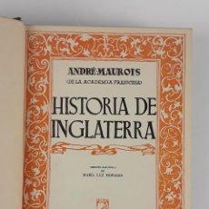 Libros de segunda mano: HISTORIA DE INGLATERRA. ANDRÉ MAUROIS. EDITORIAL SURCO. BARCELONA. 1943.. Lote 122847067