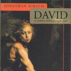 Gebrauchte Bücher - DAVID, LA VERDADERA HISTORIA DEL REY DE ISRAEL - JONATHAN KIRSCH - 124109343