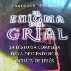 Libros de segunda mano: EL ENIGMA DEL GRIAL-HISTORIA COMPLETA DE LA DESCEND. OCULTA JESUS- LAURENCE GARDNER-OBELISCO-1º 2009. Lote 124197799