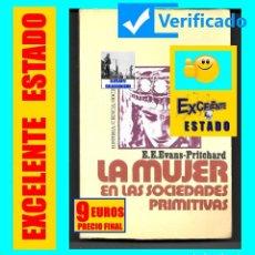 Libros de segunda mano: LA MUJER EN LAS SOCIEDADES PRIMITIVAS - E. E. EVANS - PRITCHARD - PENÍNSULA - 1971 - EXCELENTE. Lote 124406579