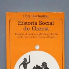Gebrauchte Bücher - HISTORIA SOCIAL DE GRECIA. FRITZ GSCHNITZER - 124625447