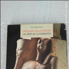Libros de segunda mano: CIVILIZACIÓN DE LOS EGIPCIOS LAS ARTES DE LA CELEBRACIÓN. Lote 124625463