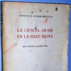 Libros de segunda mano: LA CIENCIA ÁRABE EN LA EDAD MEDIA.. Lote 125173967