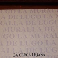 Libros de segunda mano: LUGO LA CERCA LEJANA 32 LÁMINAS DE MURALLA Y DEFENSA ÉPOCA ROMANOS DE ULISES SARRY. Lote 125269452