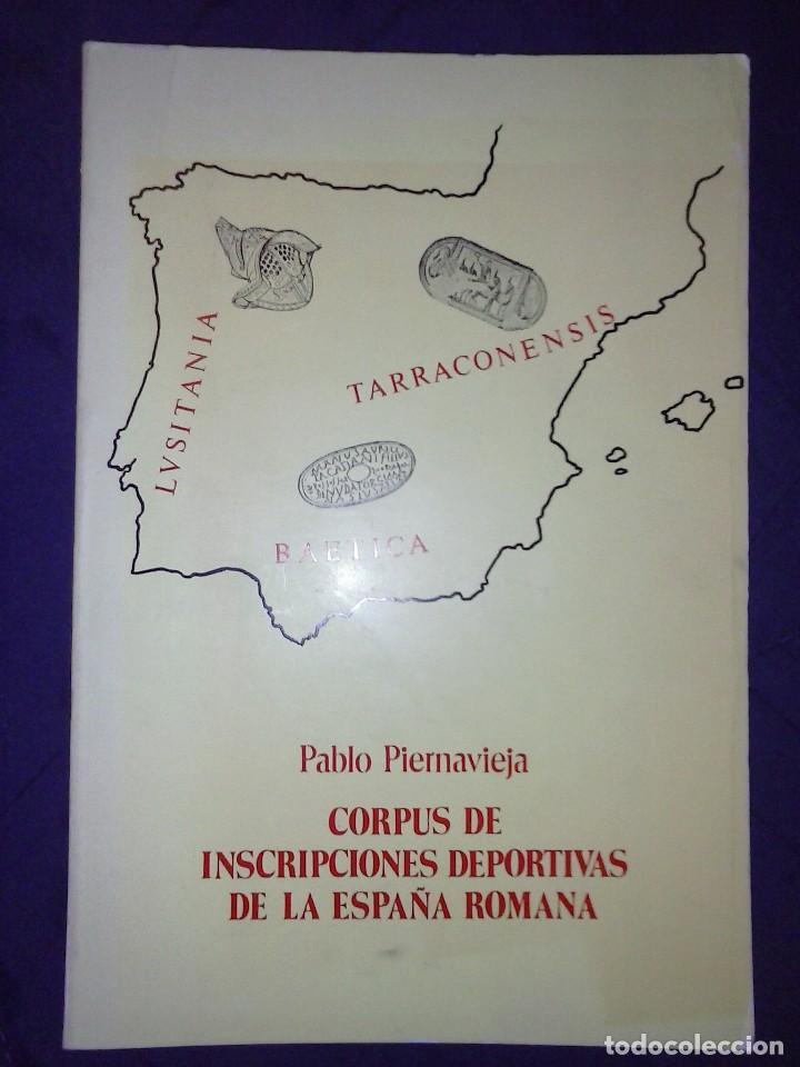 CORPUS DE INSCRIPCIONES DEPORTIVAS DE LA ESPAÑA ROMANA - PABLO PIERNAVIEJA (Libros de Segunda Mano - Historia Antigua)