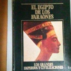 Libros de segunda mano: LIBRO, EL EGIPTO DE LOS FARAONES, DEL AÑO 1984. Lote 125858611