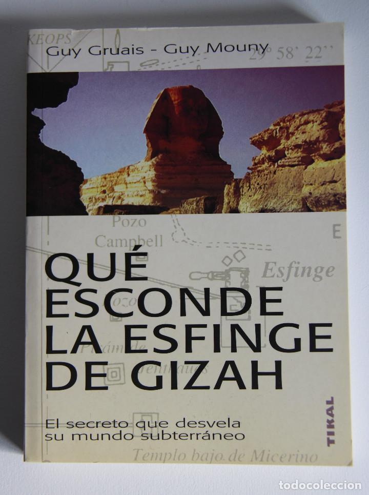 QUÉ ESCONDE LA ESFINGE DE GIZAH (EL SECRETO QUE DESVELA SU MUNDO SUBTERRÁNEO) - GRUAIS (1ª EDICIÓN) (Libros de Segunda Mano - Historia Antigua)