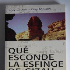 Libros de segunda mano: QUÉ ESCONDE LA ESFINGE DE GIZAH (EL SECRETO QUE DESVELA SU MUNDO SUBTERRÁNEO) - GRUAIS (1ª EDICIÓN). Lote 125912407