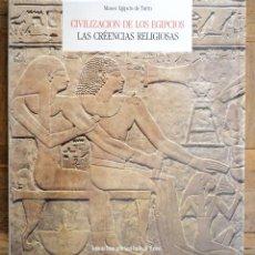 Libros de segunda mano: CIVILIZACIÓN DE LOS EGIPCIOS. CREENCIAS RELIGIOSAS. MUSEO EGIPCIO DE TURÍN. ESTADO EXCELENTE.. Lote 125948619