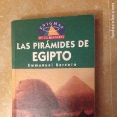 Libros de segunda mano: LAS PIRÁMIDES DE EGIPTO (EMMANUEL BARCELÓ). Lote 125974727