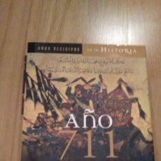 Libros de segunda mano: AÑO 711. LA INVASIÓN MUSULMANA DE HISPANIA. DOMINGO DOMENÉ SANCHEZ. Lote 126893707