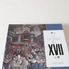 Libros de segunda mano: LA VALENCIA DEL XVII, LIBRO SOBRE LA HISTORIA DE VALENCIA EL SIGLO DE LA EXPULSIÓN DE LOS MORISCOS. Lote 132215882