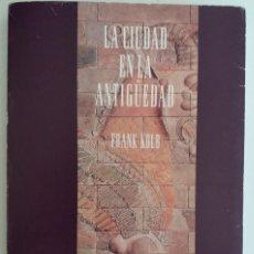 Libros de segunda mano: LA CIUDAD EN LA ANTIGÜEDAD - KOLB, FRANK / ILUSTRADO. Lote 127739347
