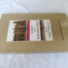 Libros de segunda mano: ALAGÓN EN LA BAJA EDAD MEDIA 1400/1450- P PÉREZ VIÑUALES - INST. FERNANDO CATÓLICO-ARAGON-ZARAGOZA. Lote 128158011