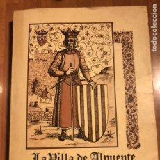 Libros de segunda mano: LA VILLA DE ALPUENTE.VALERIANO HERRERO HERRERO.CON FIRMA DEL AUTOR. Lote 156354786