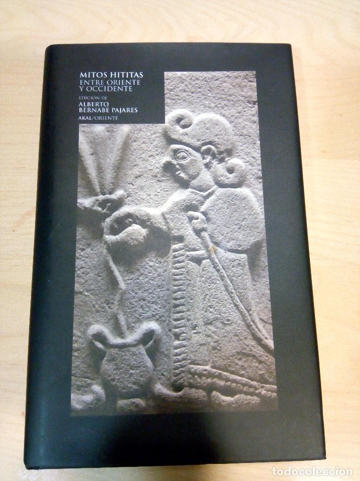 MITOS HITITAS. ENTRE ORIENTE Y OCCIDENTE. ALBERTO BERNABÉ PAJARES (Libros de Segunda Mano - Historia Antigua)
