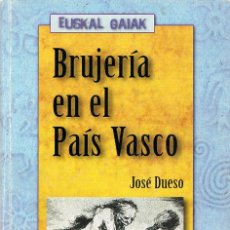 Libros de segunda mano: BRUJERIA EN EL PAIS VASCO (JOSE DUESO), VER MAS IMAGENES: INDICE Y PAGINA INTERIOR. Lote 128993099
