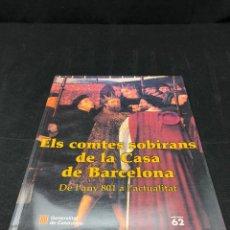 Libros de segunda mano: ELS COMTES SOBIRANS DE LA CASA DE BARCELONA. 2002. Lote 129082763