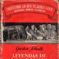 Libros de segunda mano: SCHALK : LEYENDAS DE LOS DIOSES Y DE LOS HÉROES ROMANOS (LABOR, 1958). Lote 129693643
