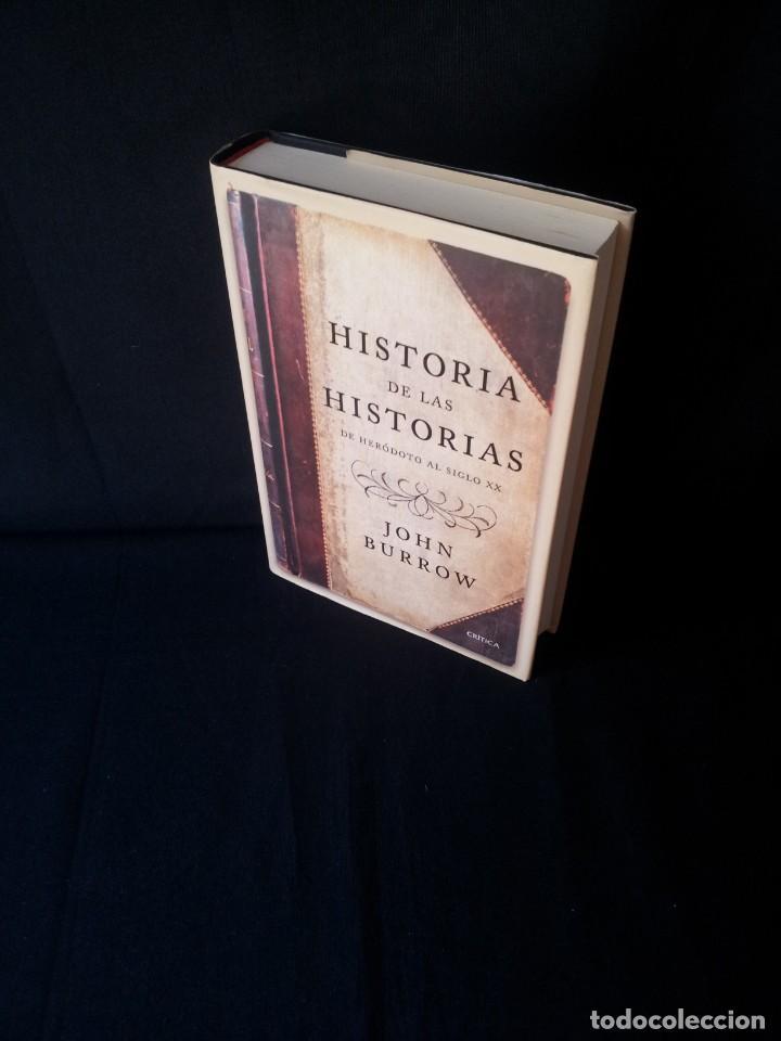 JOHN BURROW - HISTORIA DE LAS HISTORIAS, DE HERODOTO AL SIGLO XX - CRITICA 2008 (Libros de Segunda Mano - Historia Antigua)