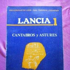 Libros de segunda mano: CÁNTABROS Y ASTURES BIMILENARIO DE LAS GUERRAS CÁNTABRAS Y ASTURES LANCIA 1.. Lote 130342086