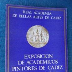 Libros de segunda mano: EXPOSICION ACADEMICOS PINTORES DE CADIZ 1789-1983. Lote 130482594