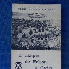 Libros de segunda mano: EL ATAQUE DE NELSÓN A CADIZ. Lote 130676769