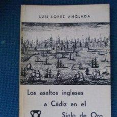 Libros de segunda mano: LOS ASALTOS DE LOS INGLESES A CADIZ EN EL SIGLO DE ORO. Lote 130677329