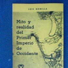 Libros de segunda mano: MITO Y REALIDAD DEL PRIMER IMPERIO DE OCCIDENTE. Lote 130677554