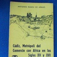 Libros de segunda mano: CADIZ METROPOPLIS DEL COMERCIO CON AFRICA SIGLOS XV Y XVI. Lote 130680039