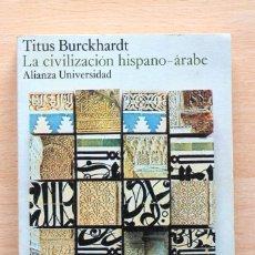 Libros de segunda mano - Titus Burckhardt - La civilización hispano-árabe - Alianza - 130766236