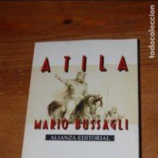 Libri di seconda mano: ATILA. MARIO BUSSAGLI. Lote 131104600