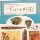 Libros de segunda mano: LA EDAD DE LOS CAZADORES Y RECOLECTORES - PRIMEROS POBLADORES - ANAYA. Lote 131233307
