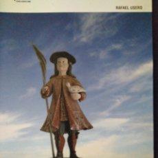 Libros de segunda mano: SAN XIAO DOS OSOS. RAFAEL USERO 2007.. Lote 131353510