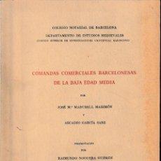 Libros de segunda mano: COMANDAS COMERCIALES BARCELONESAS DE LA BAJA EDAD MEDIA (MADURELL / GARCÍA 1973) SIN USAR. Lote 217051401