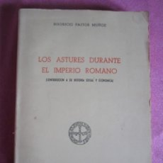 Libros de segunda mano: LOS ASTURES DURANTE EL IMPERIO ROMANO MAURICIO PASTOR MUÑIZ 1977. Lote 131492758