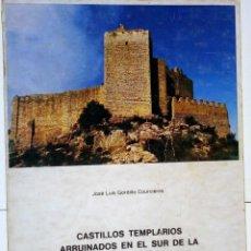 Libros de segunda mano: LIBRO CASTILLOS TEMPLARIOS ARRUINADOS, JOSE LUIS GORDILLO COURCIERES, 1974. Lote 131520238