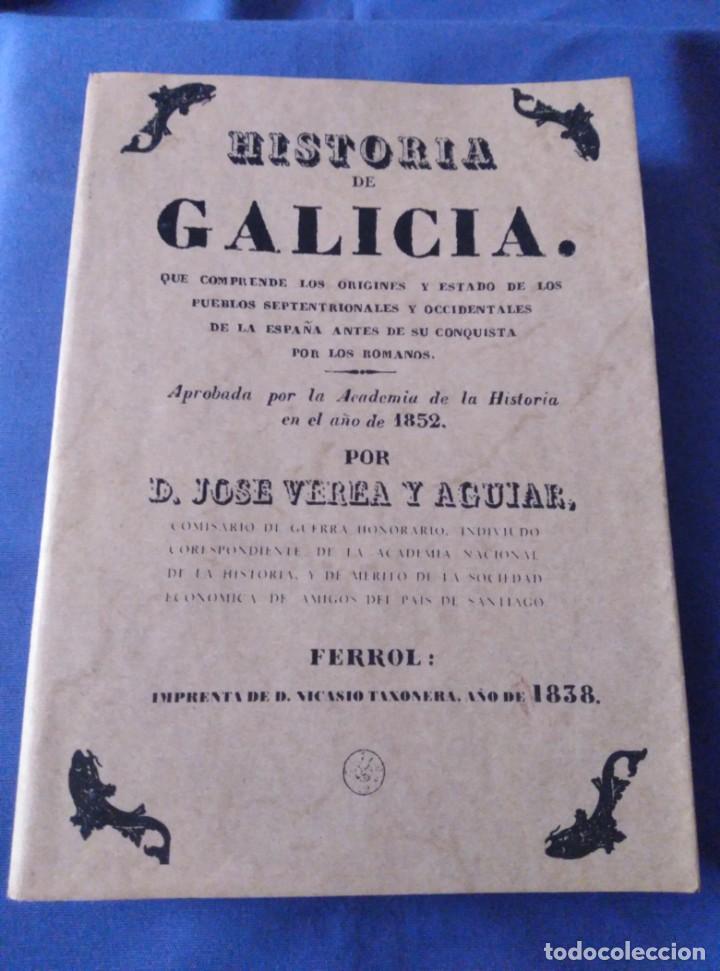 HISTORIA DE GALICIA. JOSÉ VEREA Y AGUIAR 1838. REEDICIÓN 2001 (Libros de Segunda Mano - Historia Antigua)