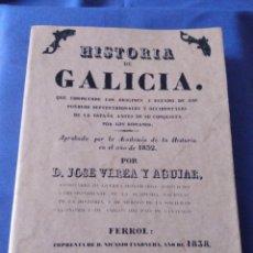 Libros de segunda mano: HISTORIA DE GALICIA. JOSÉ VEREA Y AGUIAR 1838. REEDICIÓN 2001. Lote 131664170
