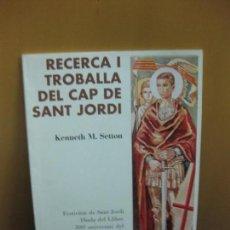Libros de segunda mano: RECERCA I TROBALLA DEL CAP DE SANT JORDI. KENNETH M. SETTON. EDICIONS PROA I AYMA 1974.. Lote 131782858