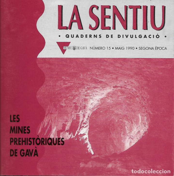 LES MINES PREHISTÒRIQUES DE GAVÀ. CATALUNYA. LA SENTIU. (Libros de Segunda Mano - Historia Antigua)