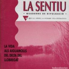 Libros de segunda mano: LA VIDA ALS AIGUAMOLLS DEL DELTA DEL LLOBREGAT. GAVÀ. CATALUNYA. LA SENTIU.. Lote 132363182