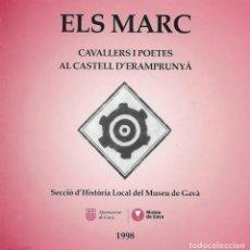 Libros de segunda mano: ELS MARC. CAVALLERS I POETES AL CASTELL D'ERAMPRUNYÀ. GAVÀ. CATALUNYA. LA SENTIU.. Lote 132365482