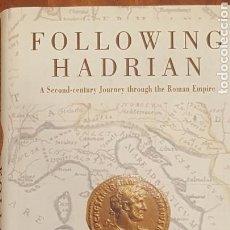 Libros de segunda mano: FOLLOWING HADRIAN - VIAJES EN EL MUNDO ANTIGUO - LIBRO EN INGLÉS. Lote 132499686